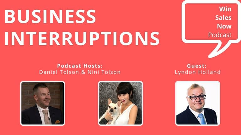 Business Interruptions & Win Sales Now! with Lyndon Holland, Nini Tolson & Daniel Tolson (Cover)