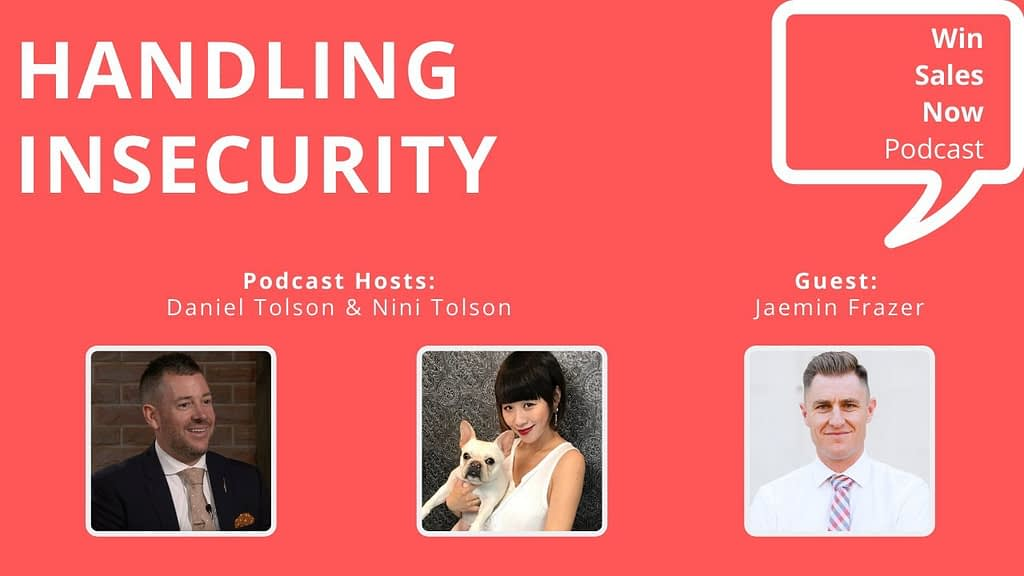 """Podcast Interview - """"Handling Insecurity & Win Sales Now!"""" with Jaemin Frazer, Nini Tolson & Daniel Tolson"""