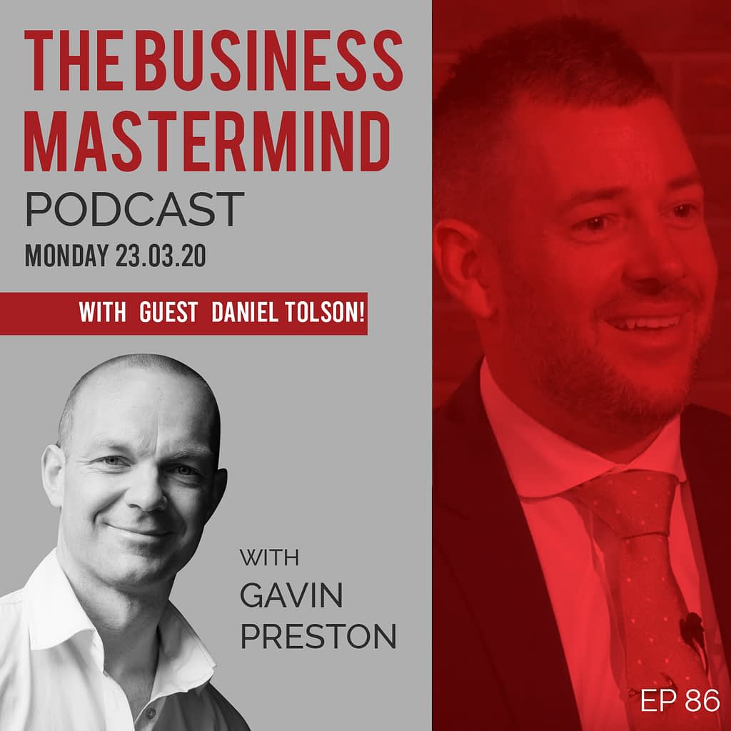"Podcast Interview - ""The 4 D's of Success"" with Daniel Tolson & Gavin Preston"