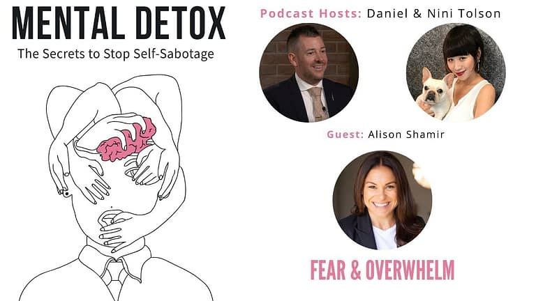 "Podcast Interview - ""Fear & Overwhelm"" with Alison Shamir, Nini Tolson & Daniel Tolson"