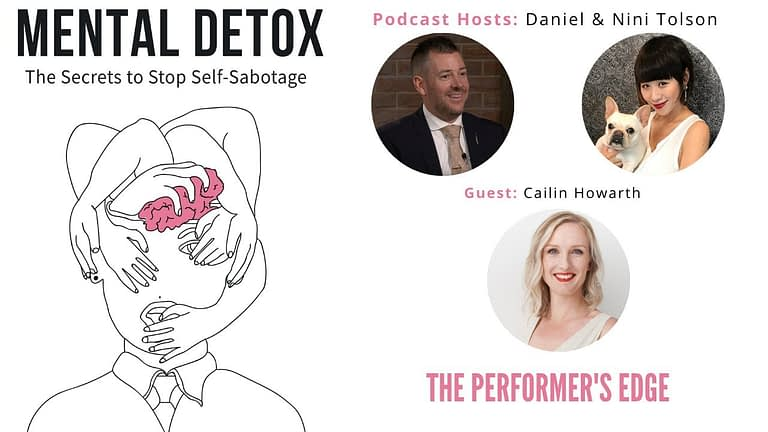 "Podcast Interview - ""The Performers Edge"" with Cailin Howarth, Nini Tolson & Daniel Tolson"