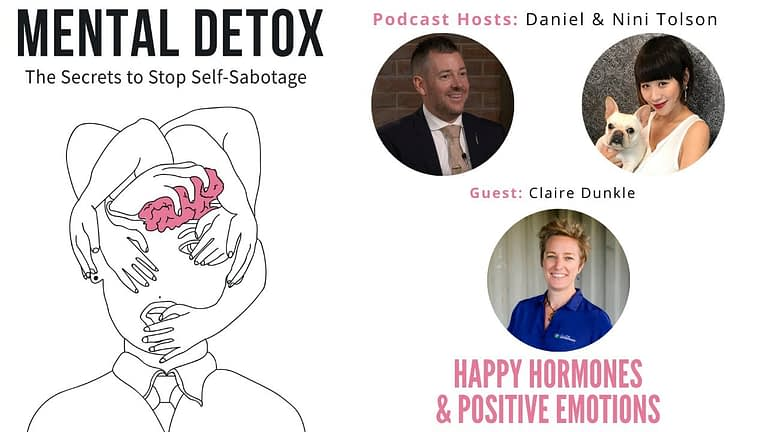 "Podcast Interview - ""Happy Hormones & Positive Emotions"" with Claire Dunkley, Nini Tolson & Daniel Tolson"