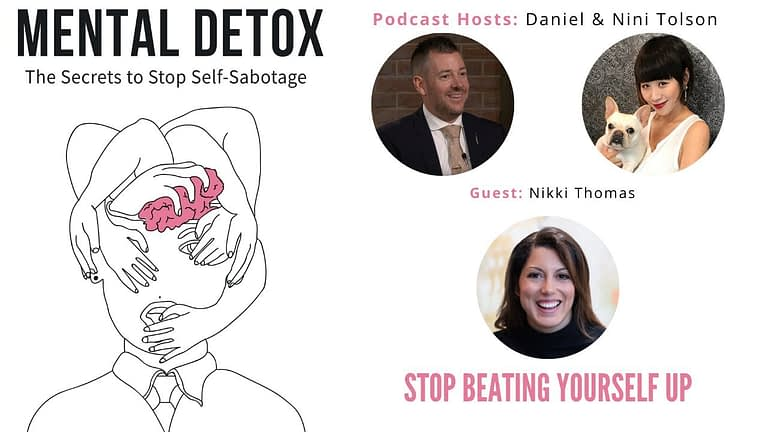 """Podcast Interview - """"Stop Beating Yourself Up"""" with Nikki Thomas, Nini Tolson & Daniel Tolson"""
